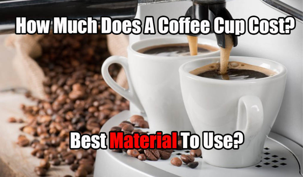 How Much Does A Coffee Cup Cost